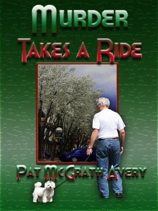 Murder Takes a Ride Pat McGrath Avery