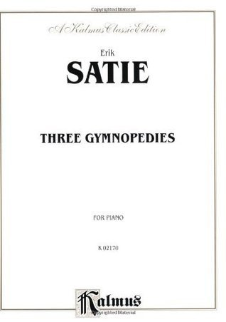 Three Gymnopedies  by  Erik Satie
