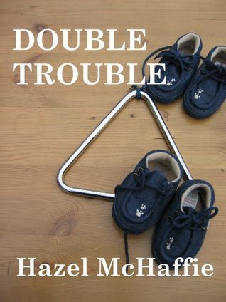 Double Trouble  by  Hazel McHaffie