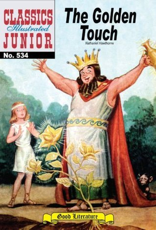 The Golden Touch (with panel zoom) - Classics Illustrated Junior  by  Nathaniel Hawthorne
