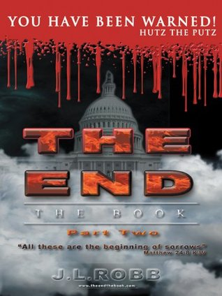 THE END The Book: Part Two: You Have Been Warned  by  J.L. Robb