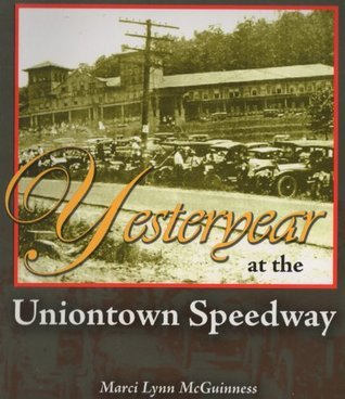 Yesteryear at the Uniontown Speedway Marci Lynn McGuinness