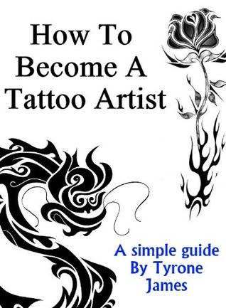 How To Become A Tattoo Artist  by  Tyrone James