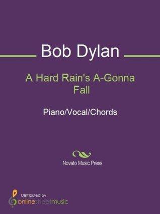 A Hard Rains A-Gonna Fall Bob Dylan