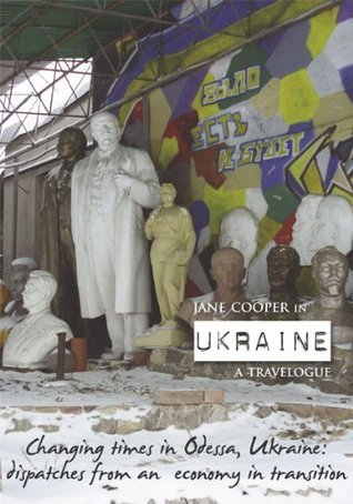 Jane Cooper in Ukraine: a travelogue  by  Jane  Cooper