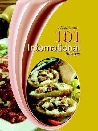 101 International Recipes  by  Nita Mehta