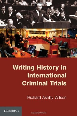 Writing History in International Criminal Trials  by  Colin Wilson