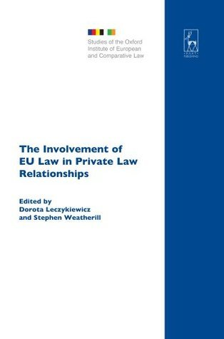 The Involvement of EU Law in Private Law Relationships: 16  by  Dorota Leczykiewicz