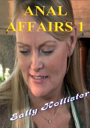 Anal Affairs 1  by  Sally Hollister