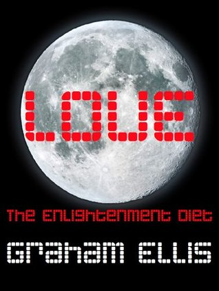 Love: the Enlightenment Diet Graham  Ellis