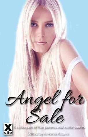 Angel for Sale - an Xcite Books collection of five erotic stories  by  Sommer Marsden