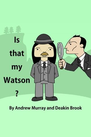 Is That My Watson?  by  Andrew Murray
