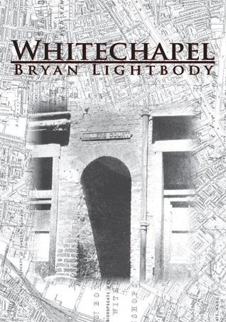 Whitechapel  by  Bryan Lightbody