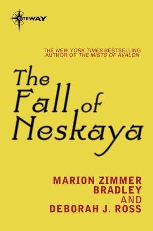 The Fall of Neskaya: Clingfire Book 1 Marion Zimmer Bradley