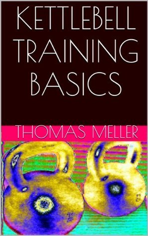 Kettlebell Training Basics   Beginners Guide Thomas Meller