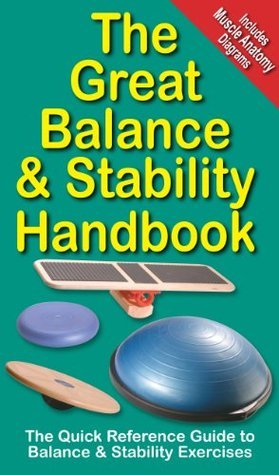 The Great Balance and Stability Handbook (The Great Handbook Series)  by  André Noël Potvin