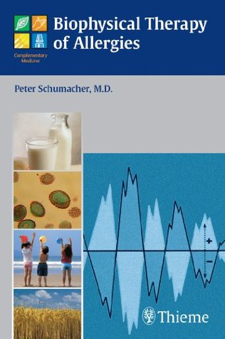 Biophysical Therapy of Allergies Peter Schumacher
