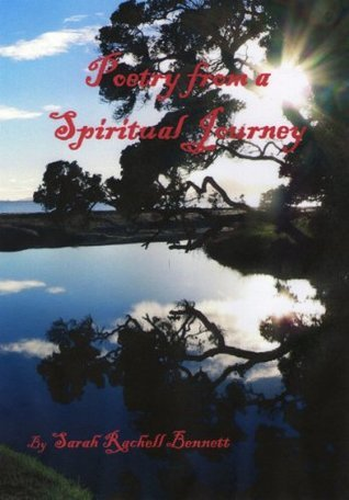 Poetry from a spiritual journey  by  Sarah R. Bennett