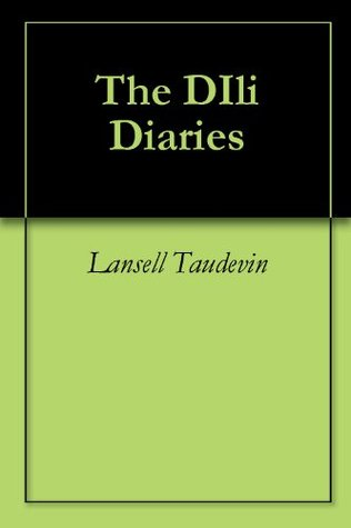 The DIli Diaries  by  Lansell Taudevin