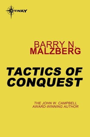 Tactics of Conquest Barry N. Malzberg