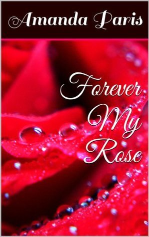 Forever My Rose Amanda Paris