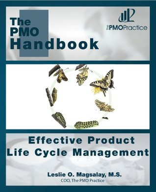 The PMO Handbook:  Effective Product Life Cycle Management  by  Leslie O. Magsalay