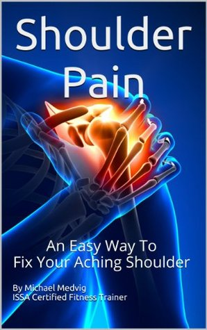 Shoulder Pain 2.0 Deluxe Version with Bonus Content Michael Medvig