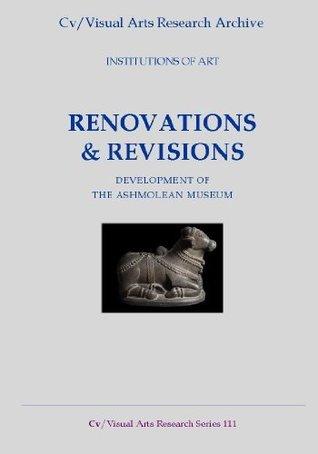 Renovation and Revision: Development of the Ashmolean Museum Nicholas James