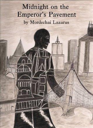 Midnight on the Emperors Pavement Mordechai Lazarus