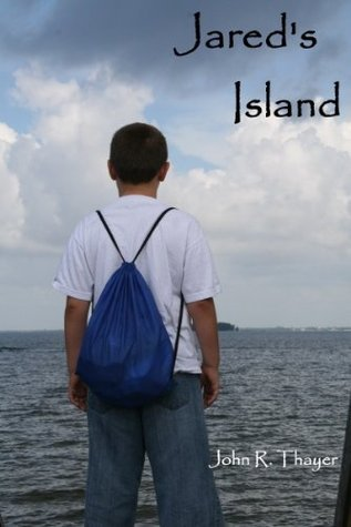 Jareds Island [Kindle Edition]  by  John R. Thayer