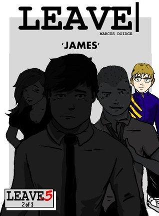 Leave.5: James  by  Marcus Doidge