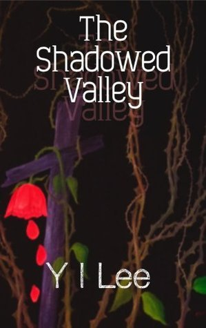 The Shadowed Valley  by  Y.I. Lee