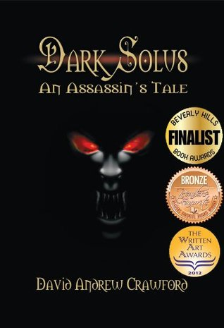 Dark Solus An Assassins Tale David Andrew Crawford