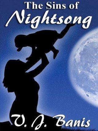 The Sins of Nightsong (The Nightsong Saga, #3)  by  V.J. Banis