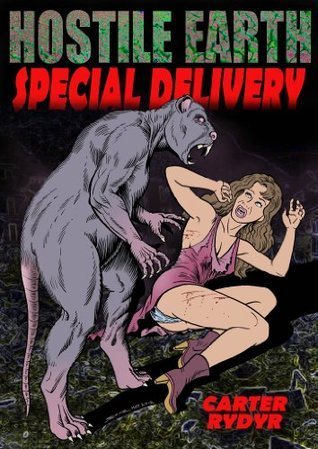 Hostile Earth: Special Delivery  by  Carter Rydyr