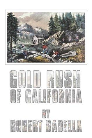 Gold Rush of California  by  Robert Badella