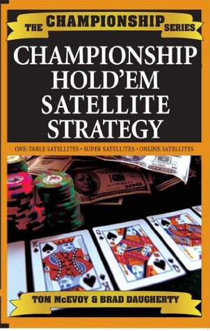 Championship Holdem Satellite Strategy  by  Tom McEvoy