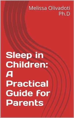 Sleep in Children: A Practical Guide for Parents Melissa Olivadoti