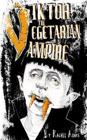Viktor the Vegetarian Vampire Rachel Adams