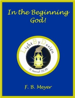 In The Beginning God! F.B. Meyer