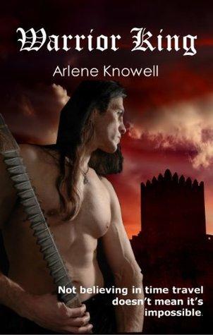 Warrior King  by  Arlene Knowell