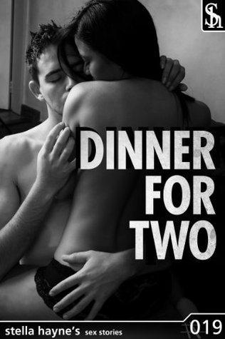Dinner For Two  by  Stella Hayne