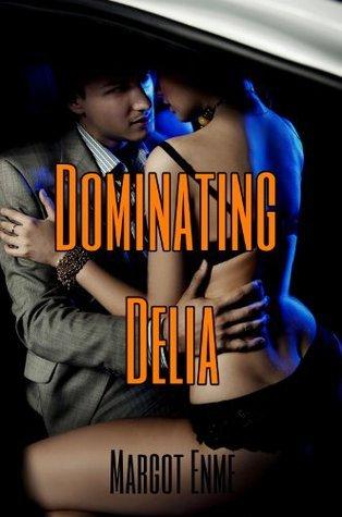 Dominating Delia Margot Enme