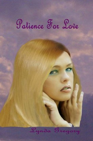 Patience For Love  by  Lynda Gregory