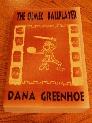 The Olmec Ballplayer Dana Greenhoe