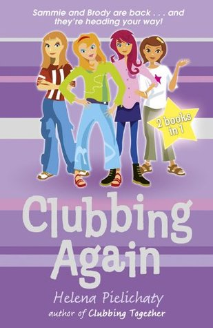 Clubbing Again (Books 5 & 6 in the After School Club series)  by  Helena Pielichaty