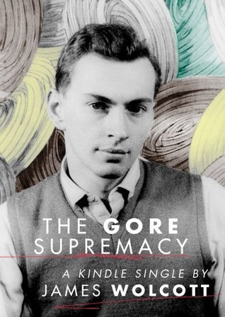 The Gore Supremacy James Wolcott