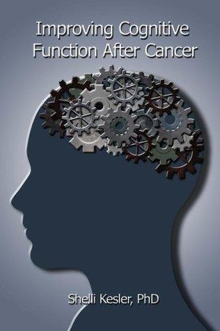 Improving Cognitive Function After Cancer Shelli Kesler