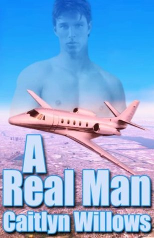 A Real Man (Teamwork, #4)  by  Caitlyn Willows
