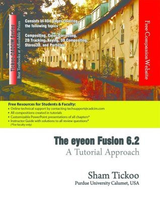 The eyeon Fusion 6.2: A Tutorial Approach  by  Sham Tickoo